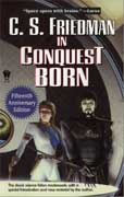 IN CONQUEST BORN by C S Friedman