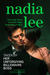 Taken by Her Unforgiving Billionaire Boss by Nadia Lee