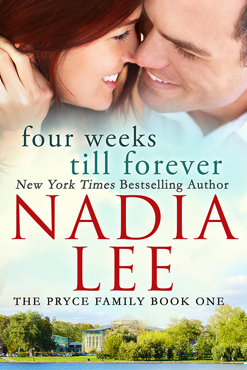 FOUR WEEKS TILL FOREVER (The Pryce Family Book 1) by Nadia Lee