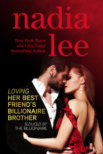 Loving Her Best Friend's Billionaire Brother by Nadia Lee