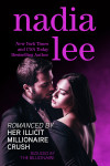 Romanced by Her Illicit Millionaire Crush (Seduced by the Billionaire Book 3.5) by Nadia Lee