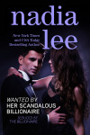 Wanted by Her Scandalous Billionaire (Seduced by the Billionaire Book 4) by Nadia Lee