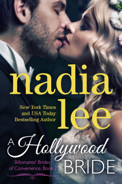 A Hollywood Bride (Billionaires' Brides of Convenience, Book 2) by Nadia Lee