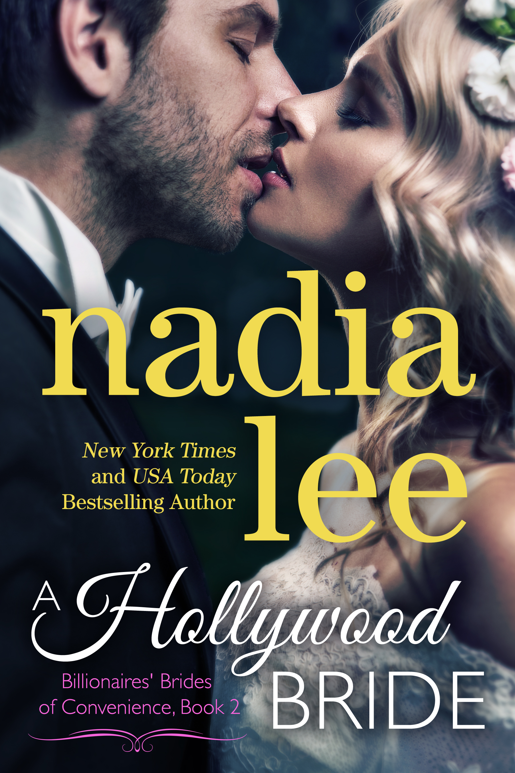 A hollywood bride nadia lee nyt and usa today bestselling author a hollywood bride nadia lee nyt and usa today bestselling author of contemporary romance fandeluxe Gallery