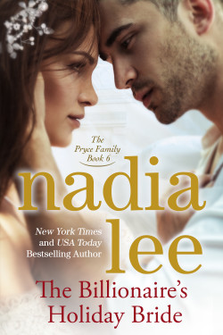 The Billionaire's Holiday Bride (The Pryce Family Book 6) by Nadia Lee