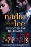 Seduced by the Billionaire: The Complete Edition by Nadia Lee