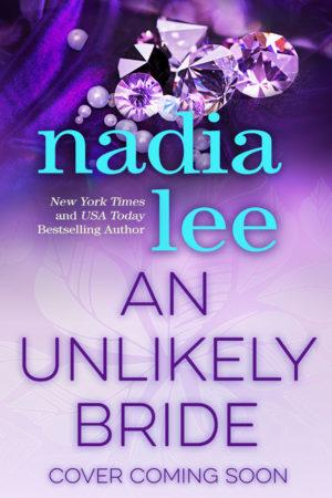 An Unlikely Bride by Nadia Lee